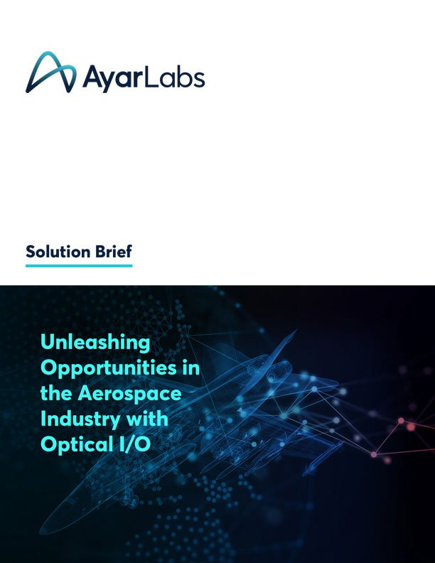Unleashing Opportunities in the Aerospace Industry with Optical I/O