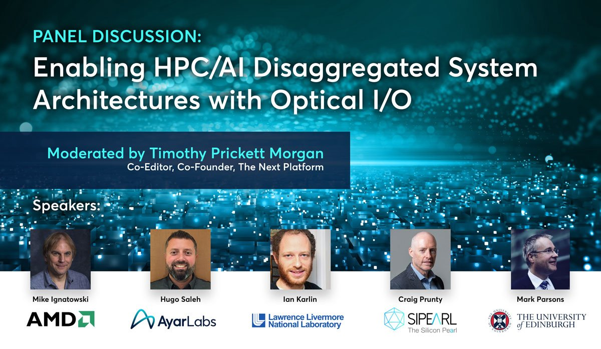 Panel Discussion: Enabling HPC/AI Disaggregated System Architectures with Optical I/O